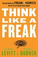 Cover of Think Like a Freak