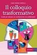 Cover of Il colloquio trasformativo. Guida per ottenere un cambiamento nei collaboratori
