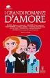 Cover of I grandi romanzi d'amore