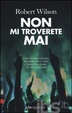 Cover of Non mi troverete mai