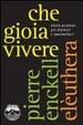 Cover of Che gioia vivere. Diario perpetuo per depressi e ipocondriaci