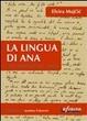 Cover of La lingua di Ana. Chi sei, quando perdi radici e parole?