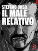Cover of Il male relativo