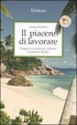 Cover of Il piacere di lavorare