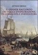 Cover of Il grande racconto dei viaggi d'esplorazione, di conquista e d'avventura