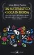 Cover of Un matematico gioca in Borsa. Consigli e sconsigli per chi vuole diventare ricco con le buone azioni