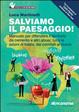Cover of Salviamo il paesaggio! Manuale pratico per salvare l'Italia dal cemento
