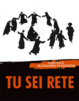 Cover of Tu sei rete