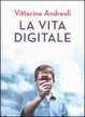 Cover of La vita digitale