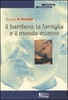Cover of Il bambino, la famiglia e il mondo esterno