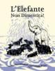 Cover of L' elefante non dimentica!
