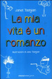 Cover of La mia vita è un romanzo
