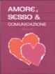 Cover of Amore, Sesso & Comunicazione
