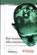 Cover of Dai neuroni alla coscienza