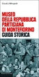Cover of Museo della Repubblica partigiana di Montefiorino