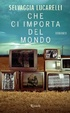 Cover of Che ci importa del mondo