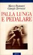 Cover of Palla lunga e pedalare