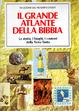 Cover of Il grande atlante della Bibbia. La storia, i luoghi, i costumi della Terra Santa