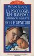 Cover of La psicologia del bambino dalla nascita ai sei anni