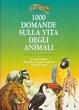 Cover of Mille domande sulla vita degli animali