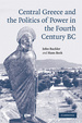 Cover of Central Greece and the politics of power in the fourth century BC