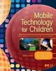 Cover of Mobile Technology for Children