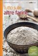 Cover of Tutto sulle altre farine