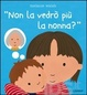 Cover of Non la vedrò più la nonna?