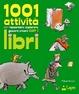 Cover of 1001 attività per raccontare esplorare giocare creare con i libri