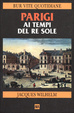 Cover of Parigi ai tempi del Re Sole (1660-1715)