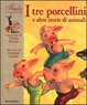 Cover of I tre porcellini e altre storie di animali
