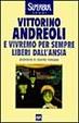 Cover of E vivremo per sempre liberi dall'ansia