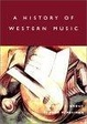 Cover of A History of Western Music, Sixth Edition