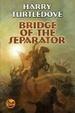 Cover of Bridge of the Separator