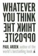 Cover of Whatever You Think, Think the Opposite