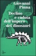 Cover of Declino e caduta dell'impero dei dinosauri