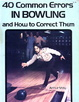 Cover of 40 common errors in bowling and how to correct them