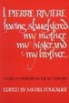Cover of I, Pierre Riviere, Having Slaughtered My Mother, My Sister, and My Brother
