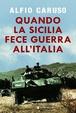 Cover of Quando la Sicilia fece guerra all'Italia