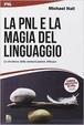 Cover of La PNL e la magia del linguaggio. La struttura della comunicazione efficace