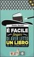 Cover of È facile fingere di aver letto un libro