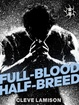 Cover of Full-Blood Half-Breed