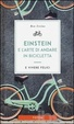 Cover of Einstein e l'arte di andare in bicicletta e vivere felici