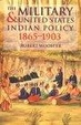 Cover of The Military and United States Indian Policy 1865-1903