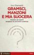 Cover of Gramsci, Manzoni e mia suocera