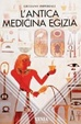 Cover of L'antica medicina egizia