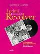 Cover of I primi quattro secondi di Revolver