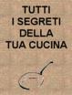 Cover of Tutti i segreti della tua cucina