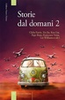 Cover of Storie dal domani 2