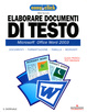 Cover of Elaborare documenti di testo